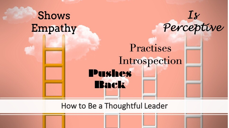 How to Be a More Thoughtful Leader
