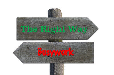 Right Way vs. Busywork