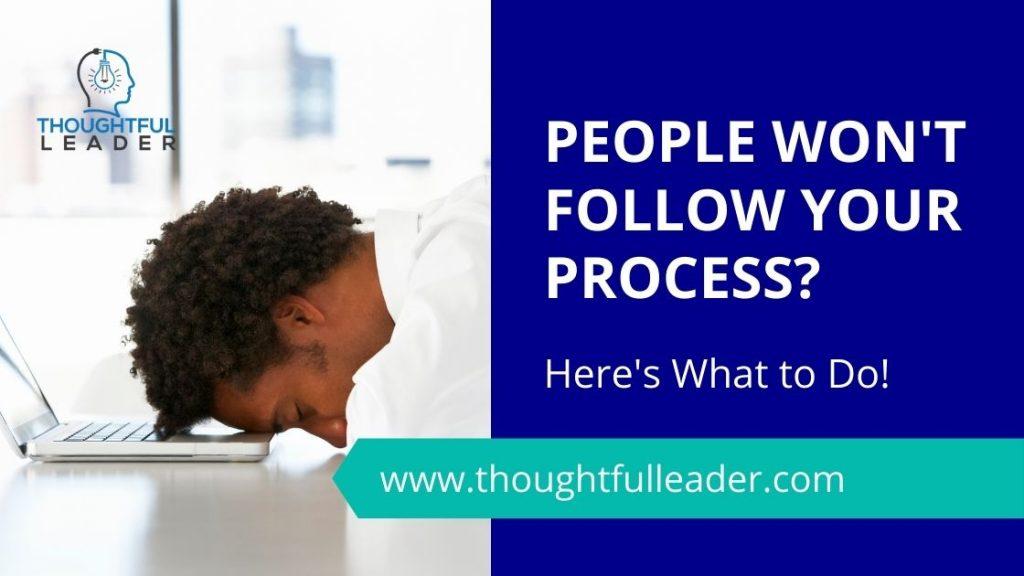 People Won't Follow Your Process - Main